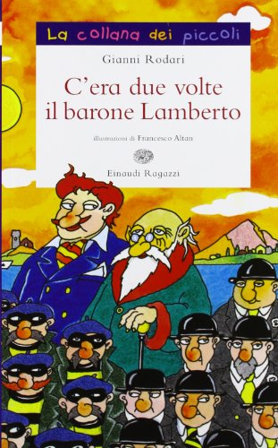 C'era due volte il barone Lamberto. Ediz. illustrata