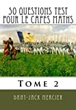 50 questions test pour le CAPES maths - Tome 2
