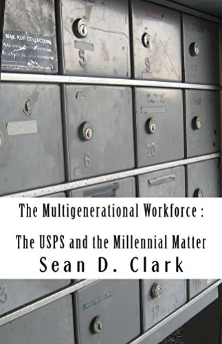 the-multigenerational-workforce-the-usps-and-the-millennial-matter-english-edition