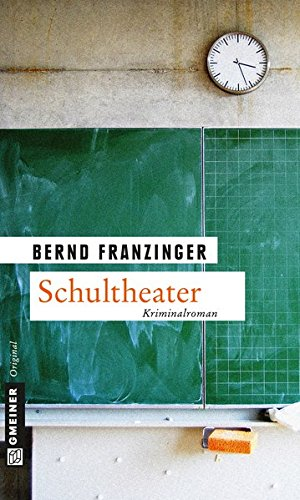Schultheater: Ein Fall für Tannenberg (Kriminalromane im GMEINER-Verlag, Band 14)