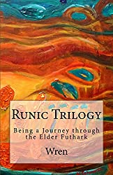The Runic Trilogy: Being a Journey through the Elder Futhark (Alphabet Soup Book 1)