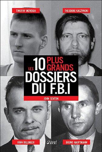 Les 10 plus grands dossiers du FBI