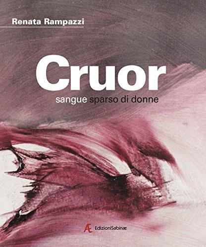 Cruor. Sangue sparso di donne. Ediz. italiana e inglese (Arte) por Renata Rampazzi
