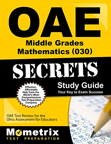 OAE Middle Grades Mathematics (030) Secrets Study Guide: OAE Test Review for the Ohio Assessments for Educators (English Edition) - Oae-study Guide