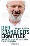 'Der Krankheitsermittler' von Jürgen Schäfer