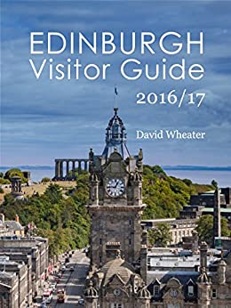 Edinburgh Visitor Guide 2016/17 (7 Cities of Scotland Visitor Guides) by [Wheater,David]