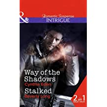Way Of The Shadows: Way of the Shadows / Stalked (Shadow Agents: Guts and Glory, Book 4) by Cynthia Eden (2014-08-15)