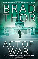 Act of War (Scot Harvath 13) by Brad Thor (2014-07-17)