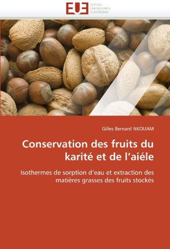 Conservation des fruits du karité et de l'aiéle