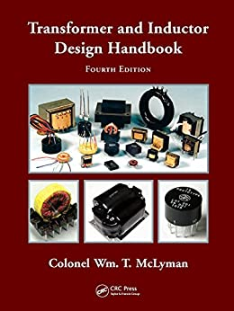 Transformer and Inductor Design Handbook (Electrical and Computer Engineering) by [McLyman, Colonel Wm. T.]