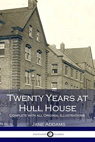 Twenty Years at Hull House (Illustrated)