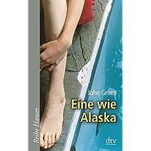 Eine wie Alaska (Reihe Hanser, Band 62403)