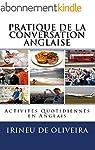 Pratique de la Conversation Anglaise:...