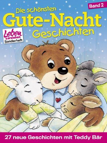 Die schönsten Gute-Nacht-Geschichten, Band 2: 27 neue Geschichten mit Teddy Bär (Sonderheft der Elternzeitschrift