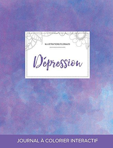 Journal de Coloration Adulte: Depression (Illustrations Florales, Brume Violette)