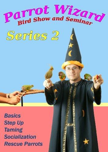 Parrot Wizard Bird Show & Seminar DVD2 by Parrot Wizard