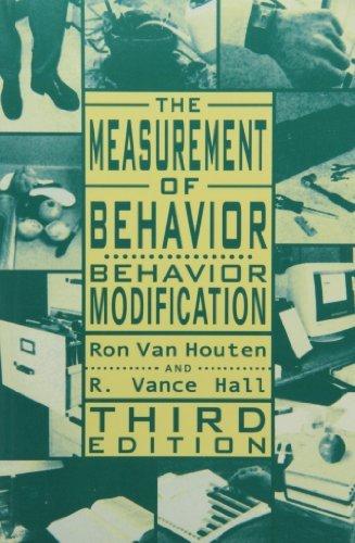 The Measurement of Behavior: Behavior Modification (Managing Behavior Series) by Ron Van Houten (2001-01-01)