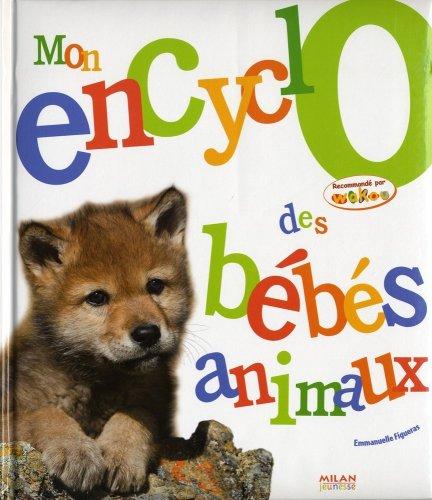 Mon encyclo des bébés animaux