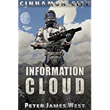 Information Cloud: Science fiction and fantasy series (Tales of Cinnamon City Book 1) (English Edition)