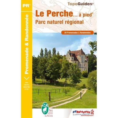 Le Perche... à pied : 29 promenades & randonnées