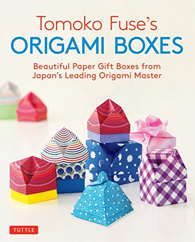 Tomoko Fuse's Origami Boxes: Beautiful Paper Gift Boxes from Japan's Leading Origami Master