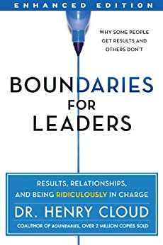 Boundaries for Leaders (Enhanced Edition): Results, Relationships, and Being Ridiculously In Charge by [Cloud, Henry]