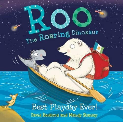 Roo the Roaring Dinosaur: Best Playday Ever! por David Bedford
