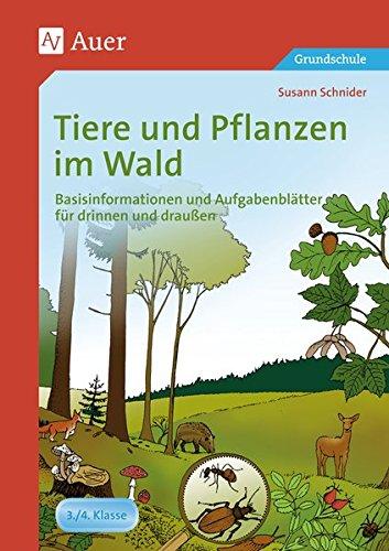 tiere-und-pflanzen-im-wald-basisinformationen-und-aufgabenbltter-fr-drinnen-und-drauen-3-und-4-klass