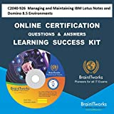 C2040-926 Managing and Maintaining IBM Lotus Notes and Domino 8.5 EnvironmentsCertification Online Learning Made Easy