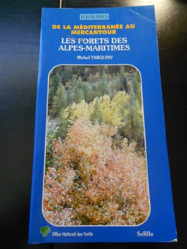 Les Forets des Alpes-Maritimes : De la méditerranée au Mercantour par Michel Tarquiny