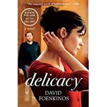 Delicacy: A Novel by David Foenkinos (2012-02-14)