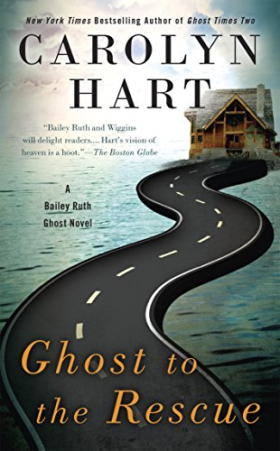 Ghost to the Rescue (A Bailey Ruth Ghost Novel Book 6) (English Edition)