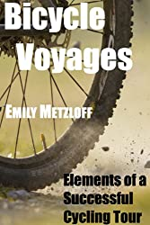Bicycle Voyages: Elements of a Successful Cycling Tour (English Edition)