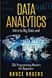 #9: Data Analytics: Intro to Big Data and SQL Programming Mastery for Beginners: Volume 1