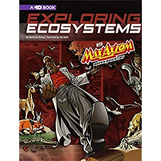 Graphic Science 4D: Exploring Ecosystems with Max Axiom Super Scientist: 4D An Augmented Reading Science Experience