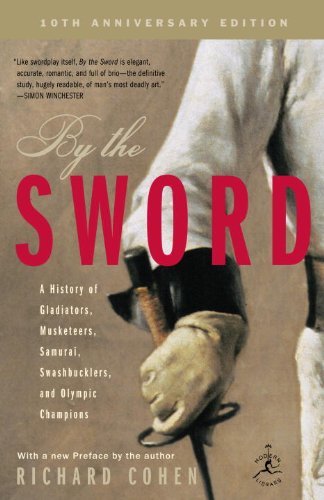 By the Sword: A History of Gladiators, Musketeers, Samurai, Swashbucklers, and Olympic Champions (Modern Library Paperbacks) (English Edition)