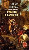 L'amour la fantasia (Le Livre de Poche)
