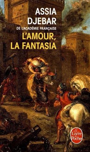 L'amour la fantasia (Le Livre de Poche) por Assia Djebar