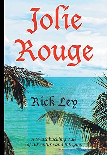Jolie Rouge: A Swashbuckling Tale of Adventure and Intrigue (English Edition)