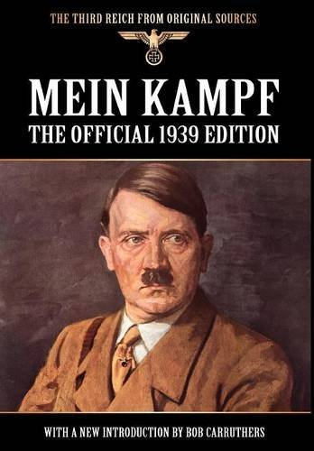 By Adolf Hitler - Mein Kampf: The Official 1939 Edition (Third Reich from Original Sources)