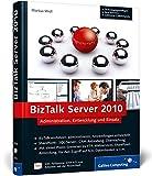 BizTalk Server 2010: Administration, Entwicklung und Einsatz (Galileo Computing)