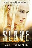 The Slave (Free Men Book 1)