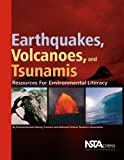 Earthquakes, Volcanoes, and Tsunamis: Resources for Environmental Literacy
