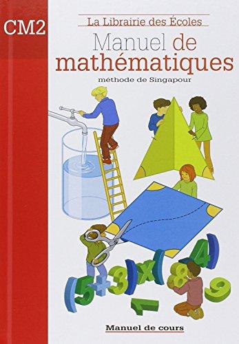 Manuel de mathmatiques CM2 : Mthode de Singapour