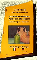Von Sizilien in die Toskana: Dalla Sicilia alla Toscana
