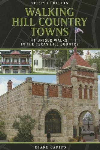 Walking Hill Country Towns: 41 Unique Walks in the Texas Hill Country