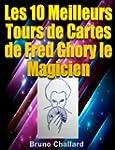Les 10 Meilleurs Tours de Cartes de F...