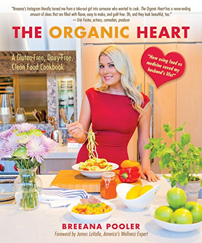 Download the organic heart a gluten free dairy free clean food by download the organic heart a gluten free dairy free clean food by breeana pooler pdf forumfinder Images