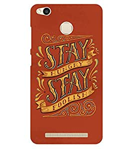 Chiraiyaa Designer Printed Premium Back Cover Case for Xiaomi Redmi 3S Prime (stay hungry stay foolish typography) (Multicolor)