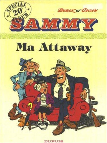 Sammy, Tome 20 : Ma Attaway
